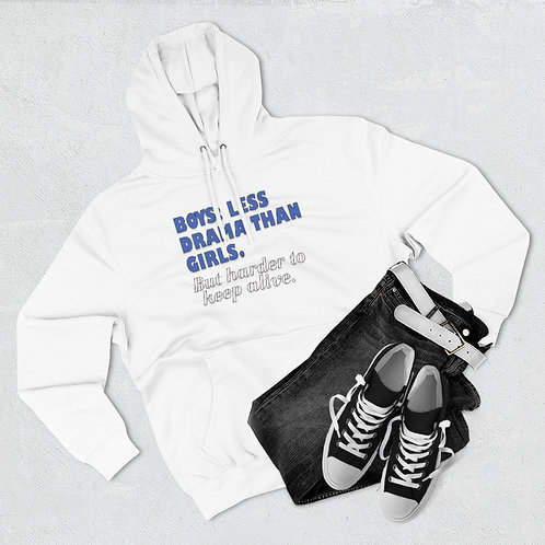 Boys:  Less Drama Than Girls Hoodie