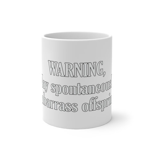 Color Changing Mug- WARNING May spontaneously embarrass offspring.