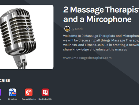 "Check Out Our New Podcast  ""2 Massage Therapists and a Microphone"""