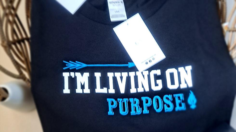 I'm Living on Purpose T-Shirt