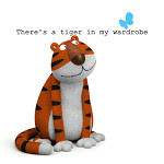 There's a tiger in my wardrobe