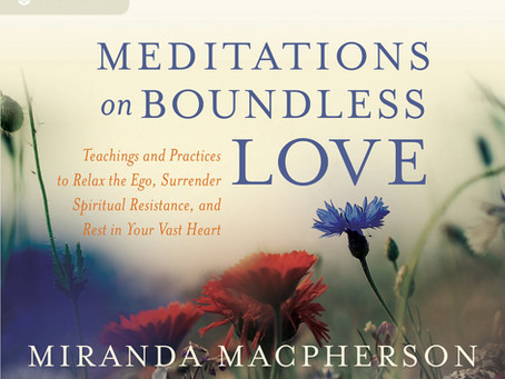 We Recommend: Meditations on Boundless Love audio CD with Miranda Macpherson