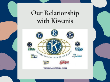 Our Relationship with Kiwanis