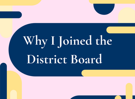 Why I Joined the District Board