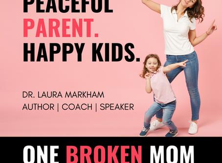 Peaceful Parent, Happy Kids with Dr. Laura Markham