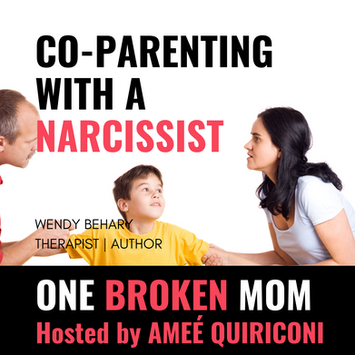 Co-Parenting with a Narcissist with Wendy Behary