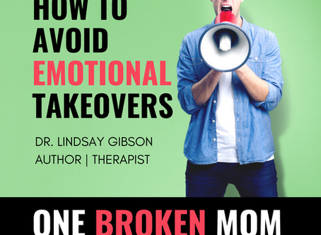 How to Avoid Emotional Takeovers with Dr. Lindsay Gibson