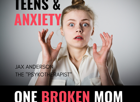 Teens & Anxiety with Jax Anderson