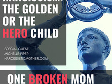 1.16 Narcissism and Understanding The Golden and The Hero Child