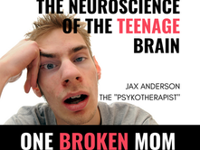 The Neuroscience of the Teenage Brain with Jax Anderson