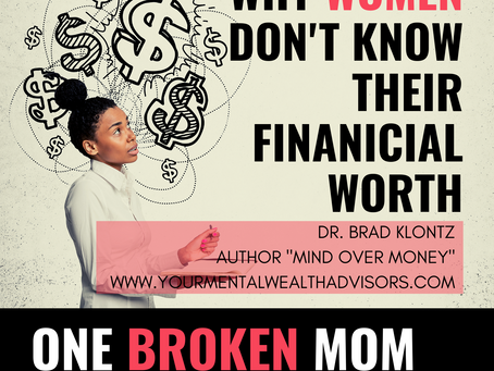 Why Women Don't Know Their Financial Worth with Dr. Brad Klontz