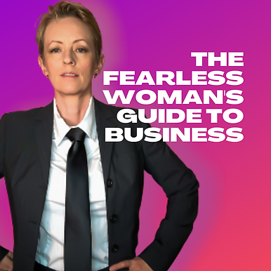 the fearless woman's guide to business.p