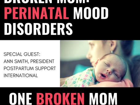 1.19 Broken Mom: Perinatal Mood Disorders