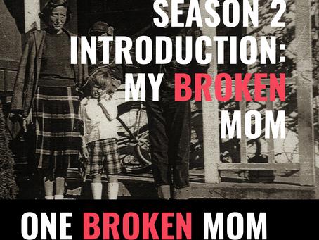 Season 2 Intro: My Broken Mom