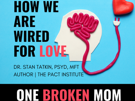 How We Are Wired for Love with Dr. Stan Tatkin