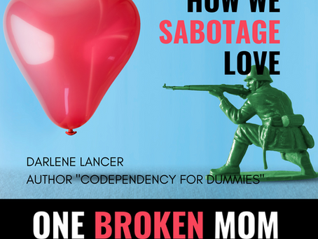 How We Sabotage Love with Darlene Lancer