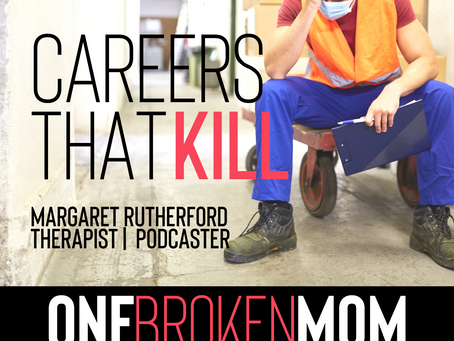 Careers that kill with Dr. Margaret Rutherford