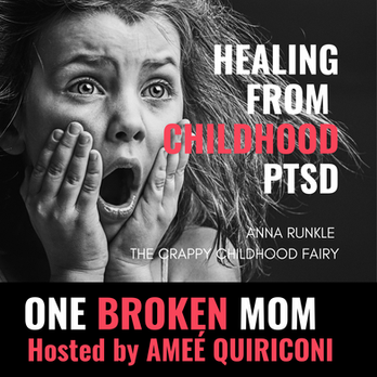 Healing From Childhood PTSD with Anna Runkle