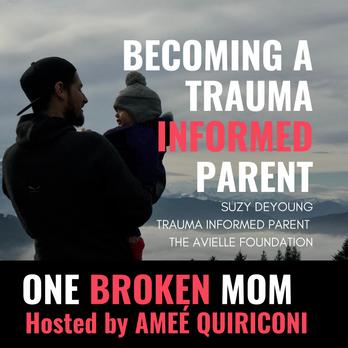 Becoming a Trauma-Informed Parent: Suzy DeYoung