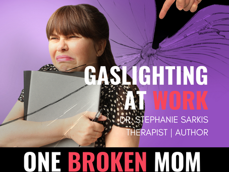 Gaslighting at Work with Dr. Stephanie Sarkis