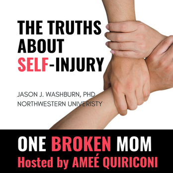 The Truths About Self-Injury with Dr. Jason Washburn