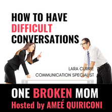 How to Have Difficult Conversations with Lara Currie