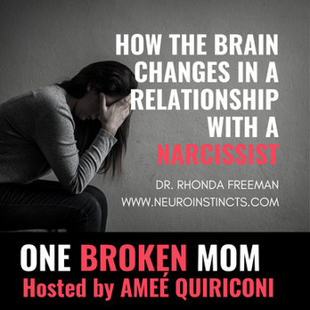 How the Brain Changes in a Relationship with a Narcissist with Dr. Rhonda Freeman