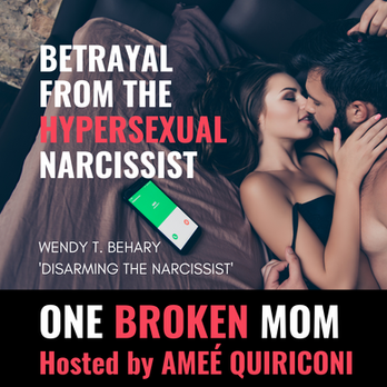 Betrayal From The Hypersexual Narcissist with Wendy Behary