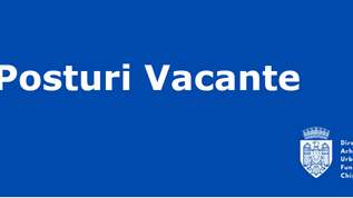 Posturi vacante la Direcția Generală Arhitectură, Urbanism și Relații Funciare a CMC