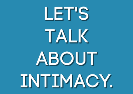 Let's Talk About Intimacy.
