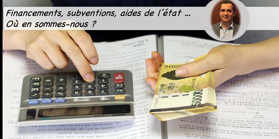 Financements, subventions, aides de l'état ... où en sommes-nous ?