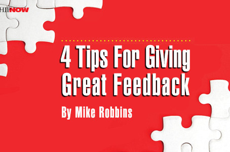 4 Tips For Giving Great Feedback