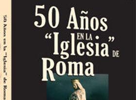 50 años en la iglesia de roma.jpg