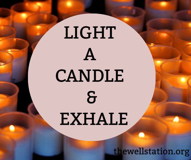 Light A Candle & Exhale