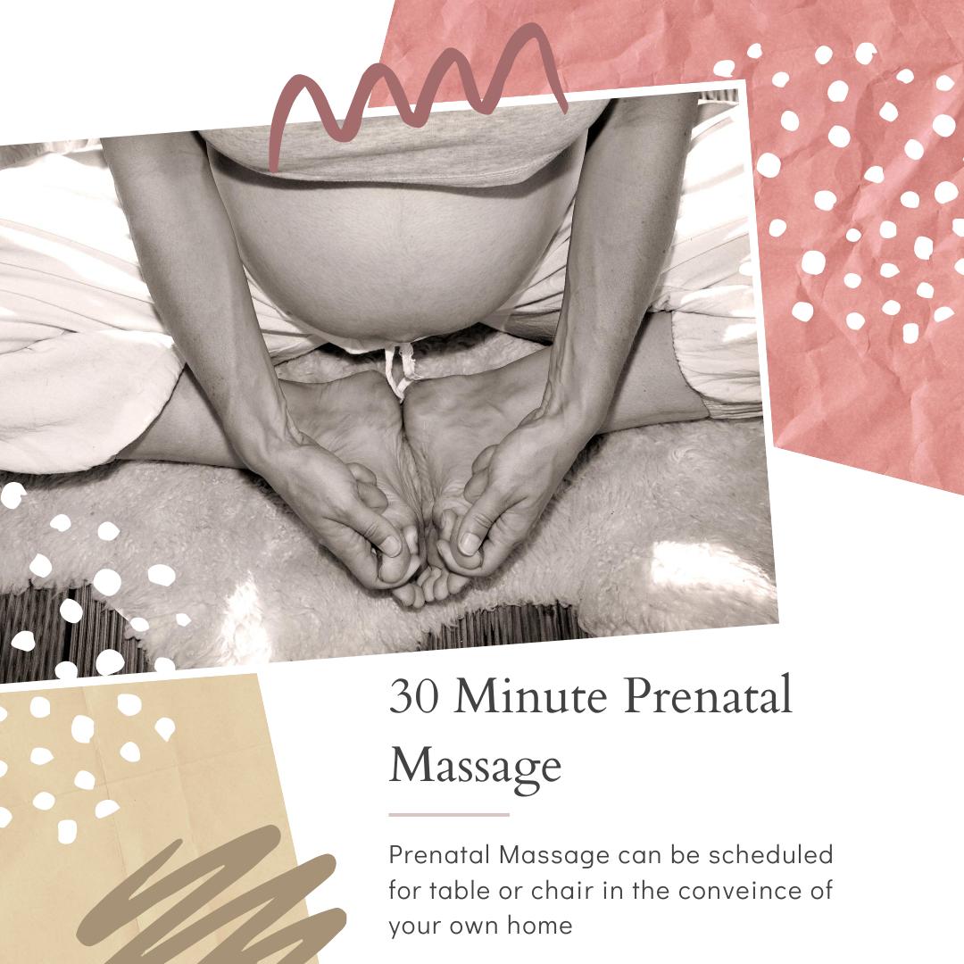 30 Minute Prenatal Massage