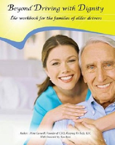 Why I Wrote the Book, Beyond Driving with Dignity; THE workbook for the families of older drivers