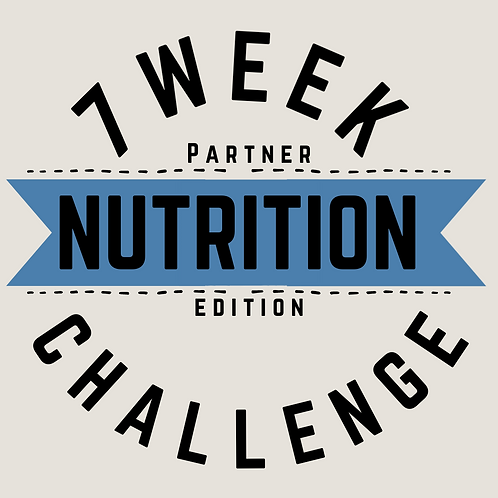 7 Week Nutrition Challenge (Partner Edition)