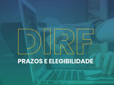 DIRF | PRAZOS E ELEGIBILIDADE