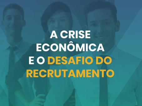 A crise econômica e o desafio do recrutamento