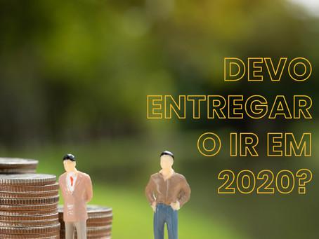DEVO ENTREGAR O IR 2020?