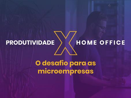 Produtividade x Home office: o desafio para as microempresas