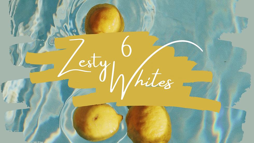 6 Zesty Whites