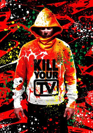 Kill Your T.V.