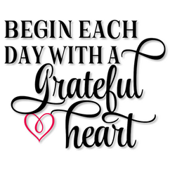 Begin-Each-Day-With-A-Grateful-Heart.png
