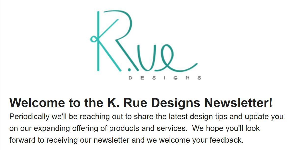 K. Rue Designs June 2018 Newsletter