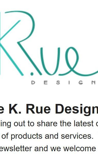 K. Rue Designs June 2018 Newsletter