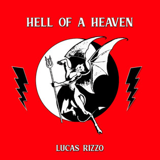 Lucas Rizzo // Hell of a Heaven [Single Review]