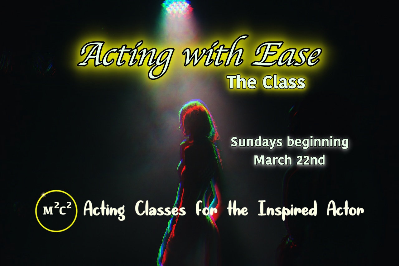 Acting with Ease: The Class