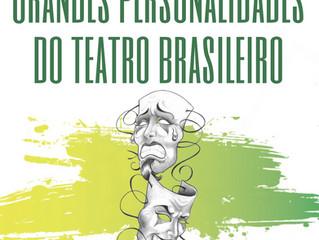 As grandes personalidades do teatro brasileiro.