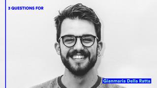 3 QUESTIONS FOR: Gianmaria Della Ratta   IsolaDD